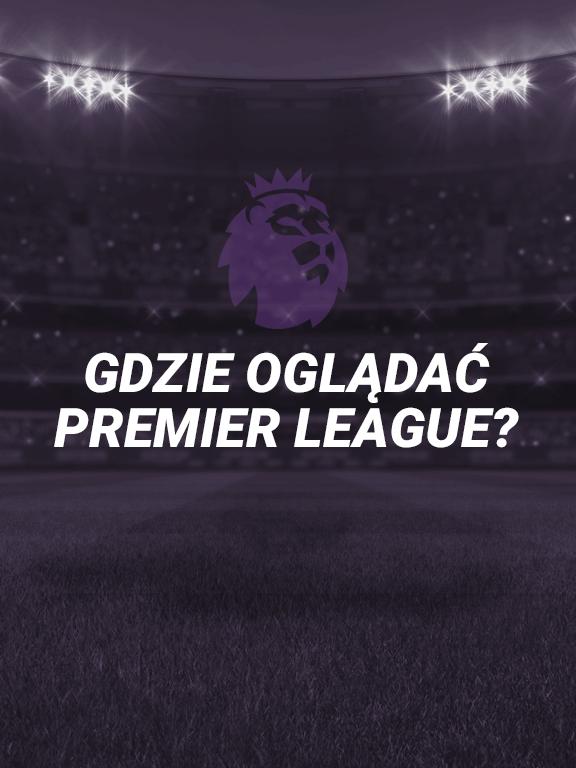 Gdzie oglądać Premier League na żywo?